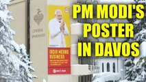 PM Modi in Davos : Poster of Narendra Modi surface ahead of WEF 2018, Watch
