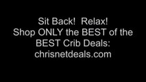 CRIBS   WEVE DONE THE RESEARCH FOR YOU!  SIT BACK & RELAX!  WEVE GOT THIS!