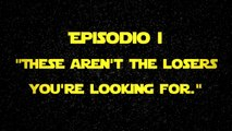 """STAR LOSERS - Ep I - """"These are not the losers you are looking for."""" - Obi Wan Kenobi"""