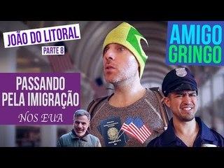 PASSANDO NA IMIGRAÇÃO DOS ESTADOS UNIDOS com João do Litoral