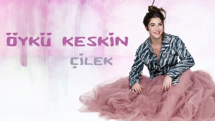Öykü Keskin - Çilek (Official Audio)