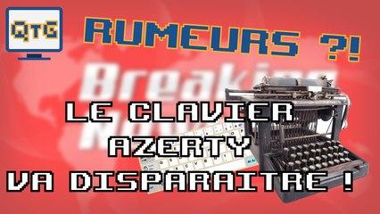 Le clavier AZERTY va disparaître ! – Rumeur #1