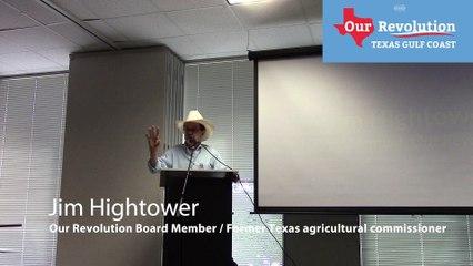 Jim Hightower at Our Revolution Texas Gulf Coast