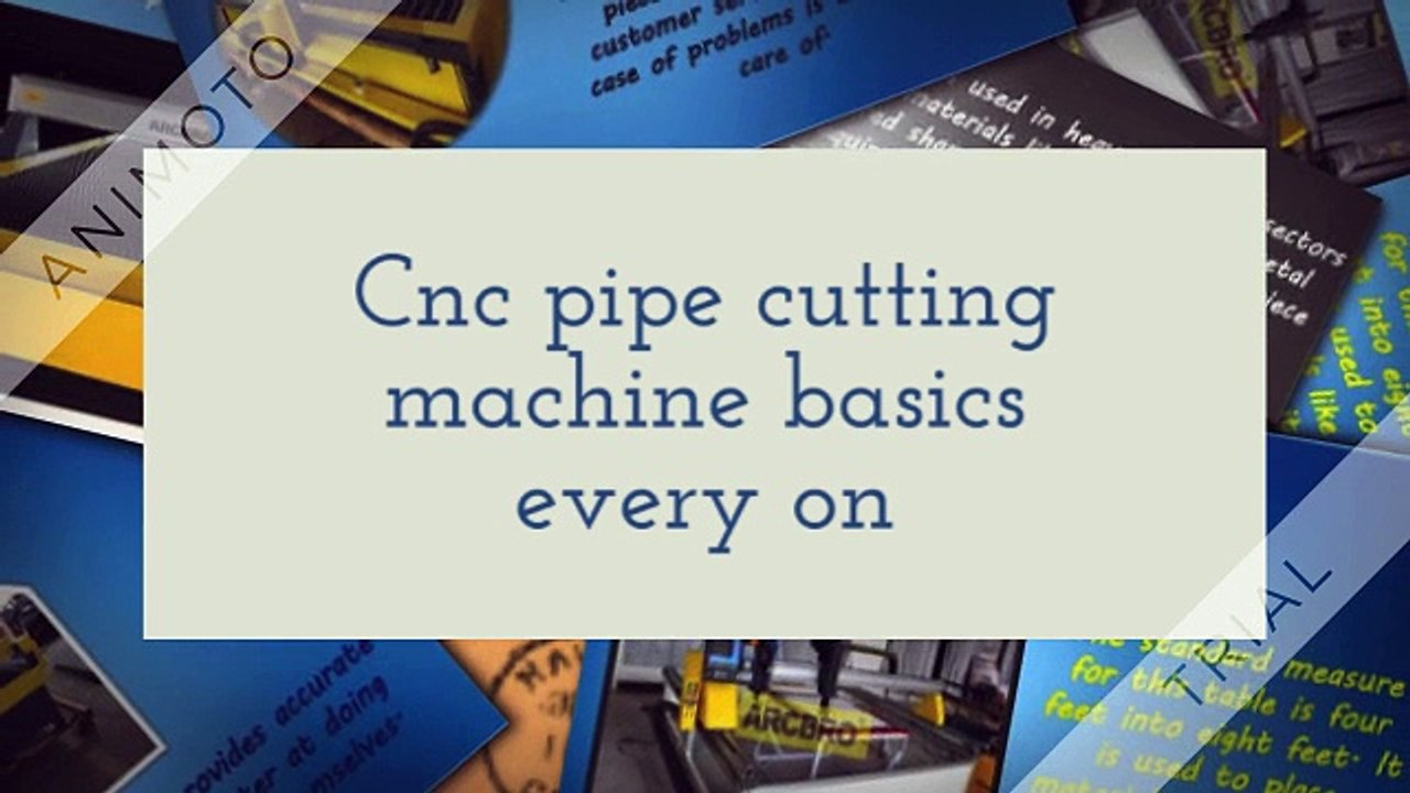 Cnc pipe cutting machine basics every one should know