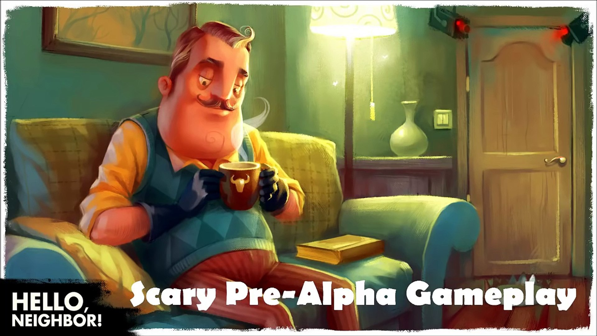 Hello Neighbor - Scary Pre-Alpha Gameplay