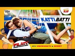 Filmy Postmortem - Katti Batti film review