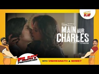 Main Aur Charles - Randeep Hooda | Richa Chadha Directed By Prawaal Raman- Filmy Postmortem