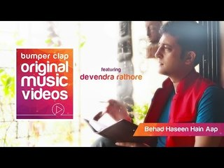 Ghazal | Behad Haseen Hain Aap | By Devendra Rathore
