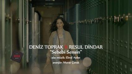 Resul Dindar & Deniz Toprak /Sebebi Sensin (Official Video)