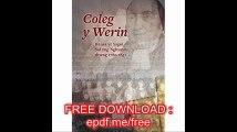 Coleg y Werin - Hanes yr Ysgol Sul yng Nghymru Rhwng 1780-1851 (Welsh Edition)
