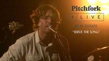 "Real Estate Perform ""Serve the Song"" Live at Villain   Pitchfork Live"