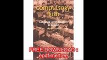 Compulsory Irish Language and the Education In Ireland 1870's - 1970's