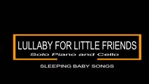 Sleeping Baby Songs Ft. Salvatore Marletta - Lullaby For Little Friends - Put A Baby To Sleep
