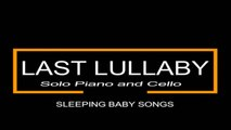 Sleeping Baby Songs Ft. Salvatore Marletta - Last Lullaby - Songs To Put A Baby To Sleep