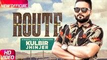 Route (Full Video) :-  Kulbir Jhinjer _ Deep Jandu (Latest Punjabi Song)