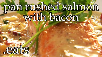 Chef Micheal's Kitchen - Pan Rushed Salmon with Bacon