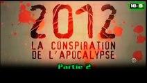 2012 La Conspiration De L'Apocalypse - partie 2 (Archive 2009)