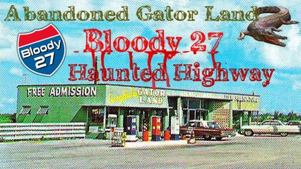 Abandoned Everglades Gator Land | Bloody 27 Haunted Highway | Stories of the Supernatural