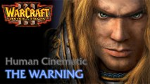 Warcraft III: Reign of Chaos - Human Campaign - Cinematic: The Warning