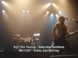 Kill the young saturday soldiers live