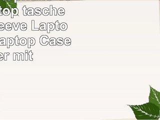 savfy laptoph lle 156 zoll laptop tasche laptop sleeve laptop tasche laptop case cover