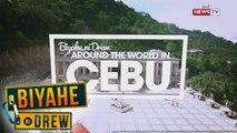 Biyahe ni Drew: Biyahe ni Drew: Around the World in Cebu (Full episode)