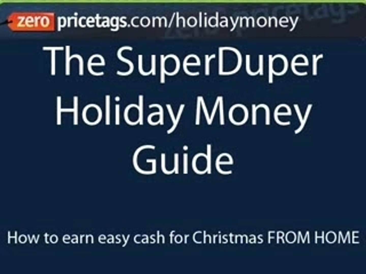 Superduper Xmas Money Earning Guide!