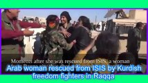 Arab woman rescued from ISIS by Kurdish freedom fighters in Raqqa