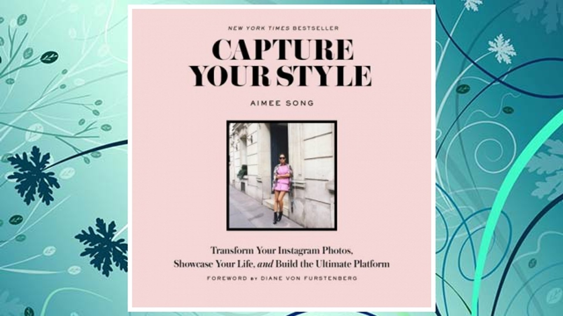 Download PDF Capture Your Style: Transform Your Instagram Photos, Showcase Your Life, and Build the