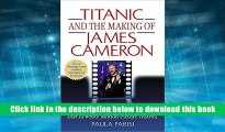 PDF [Download]  Titanic and the Making of James Cameron: The Inside Story of the Three-Year