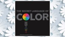Download PDF Secret Language of Color: Science, Nature, History, Culture, Beauty of Red, Orange, Yellow, Green, Blue, & Violet FREE