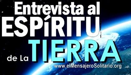 Entrevista al espiritu de La Tierra - El Mensajero Solitario.org