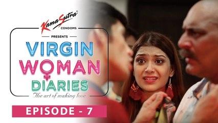 Virgin Woman Diaries - Meet Daddy Dearest | EP 07 | Kabir Sadanand | FrogsLehren | HD
