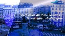 Ferroviaire Alstom-Siemens : le vrai enjeu stratégique [Mathias Thépot]