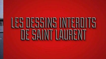 Stupéfiant - Les dessins interdits de Saint Laurent