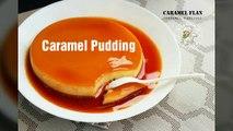 Easy caramel pudding - Creme caramel