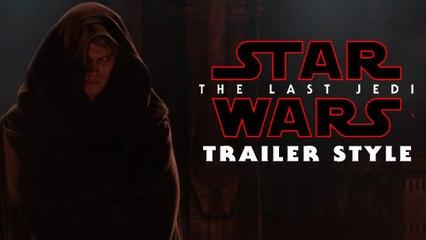 Star Wars: Revenge of The Sith (Last Jedi Trailer 2)