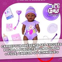 Video Carrefour Présente Ses Excuses Pour La Publicité D Un Poupon