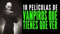 Las 10 mejores películas de vampiros que tienes que ver