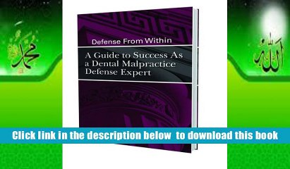 Defense From Within A Guide to Success as A Dental Malpractice Defense Expert