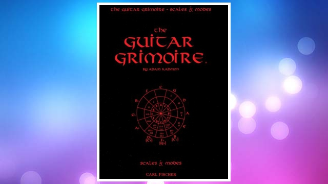 Download PDF The Guitar Grimoire: A Compendium of Formulas for Guitar Scales and Modes FREE