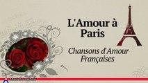 Les Chansonniers - L'Amour à Paris   Chansons d'Amour Françaises (French Love Songs)