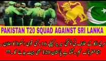 Pakistan Team T20 Squad Against Sri Lanka  Pakistan Vs Sri Lanka T20 Series