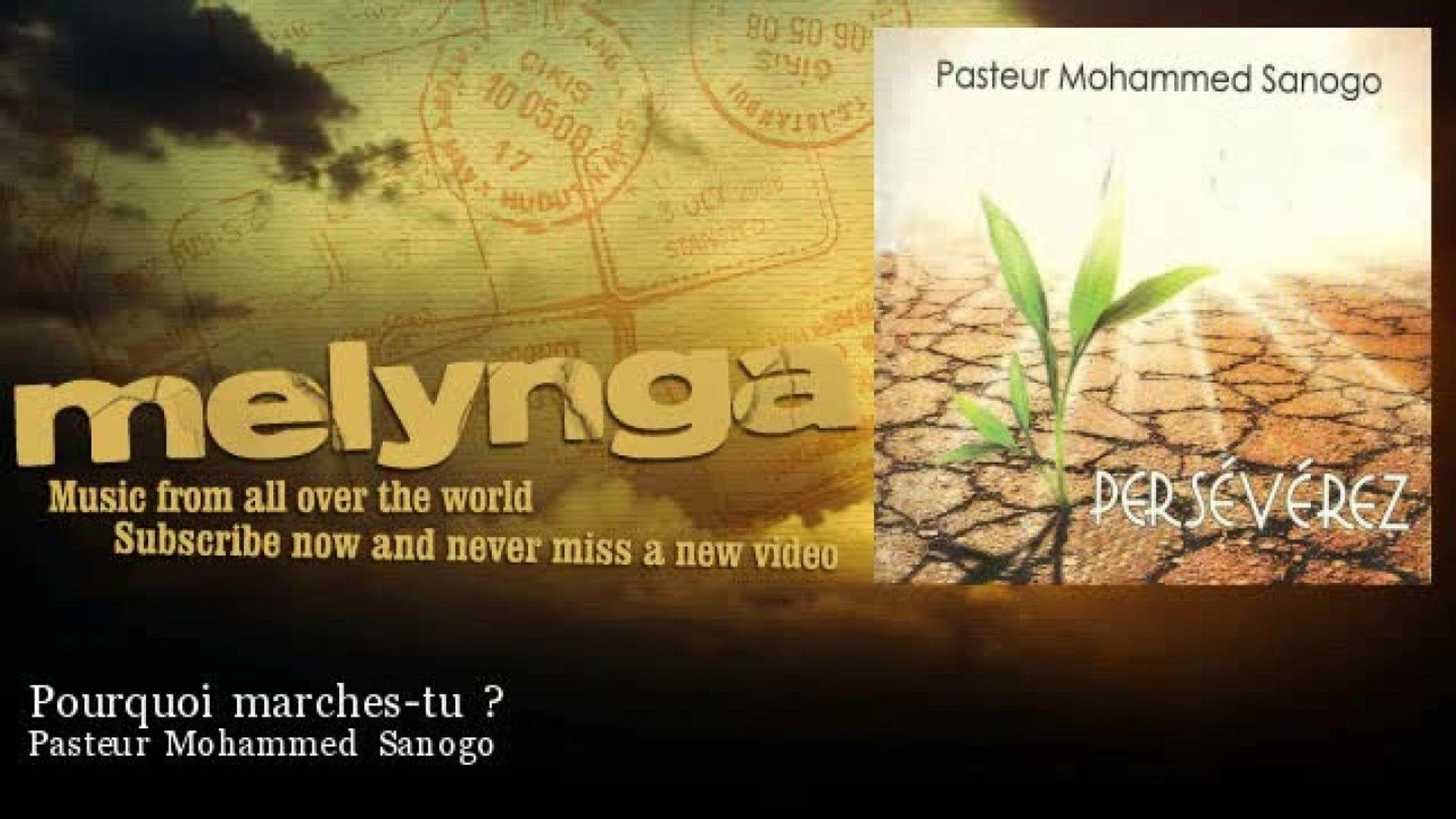 Pasteur Mohammed Sanogo - Pourquoi marches-tu ?