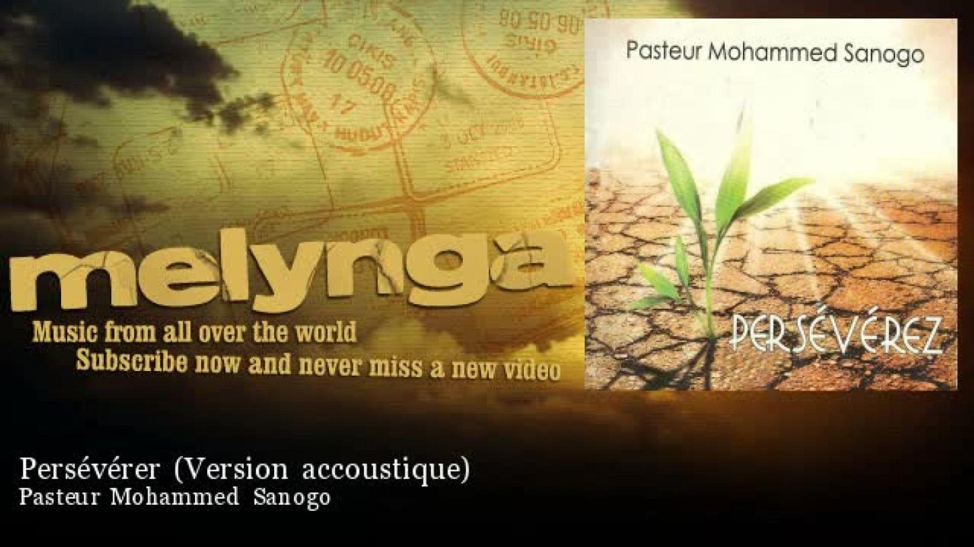 Pasteur Mohammed Sanogo - Persévérer - Version accoustique