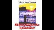 Biarritz France Vacances Comment faire pour avoir un grand court séjour de vacances dans une station balnéaire sur la