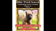 Bible Word Search Celebrating God's Creation Volume 13 Luke #2 Extra Large Print (Bible Word Find Dog Lover's Edition)