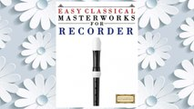 Download PDF Easy Classical Masterworks for Recorder: Music of Bach, Beethoven, Brahms, Handel, Haydn, Mozart, Schubert, Tchaikovsky, Vivaldi and Wagner FREE
