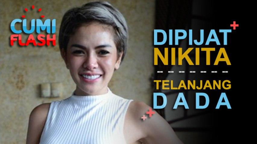 Asik Dipijit, Nikita Mirzani Telanjang Dada - CumiFlash 19 Oktober 2017