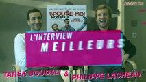 L'interview Meilleurs Potes de Tarek Boudali et Philippe Lacheau